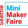 Seattle Mini Maker Faire Recap